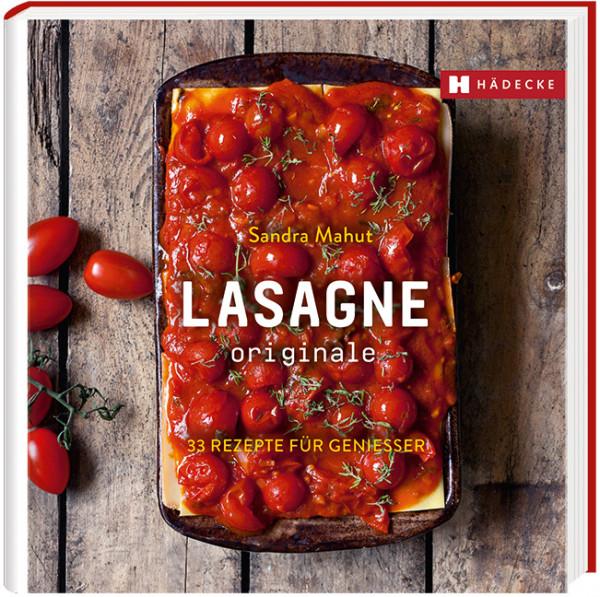 Lasagne orginale - 33 Rezepte für Genießer